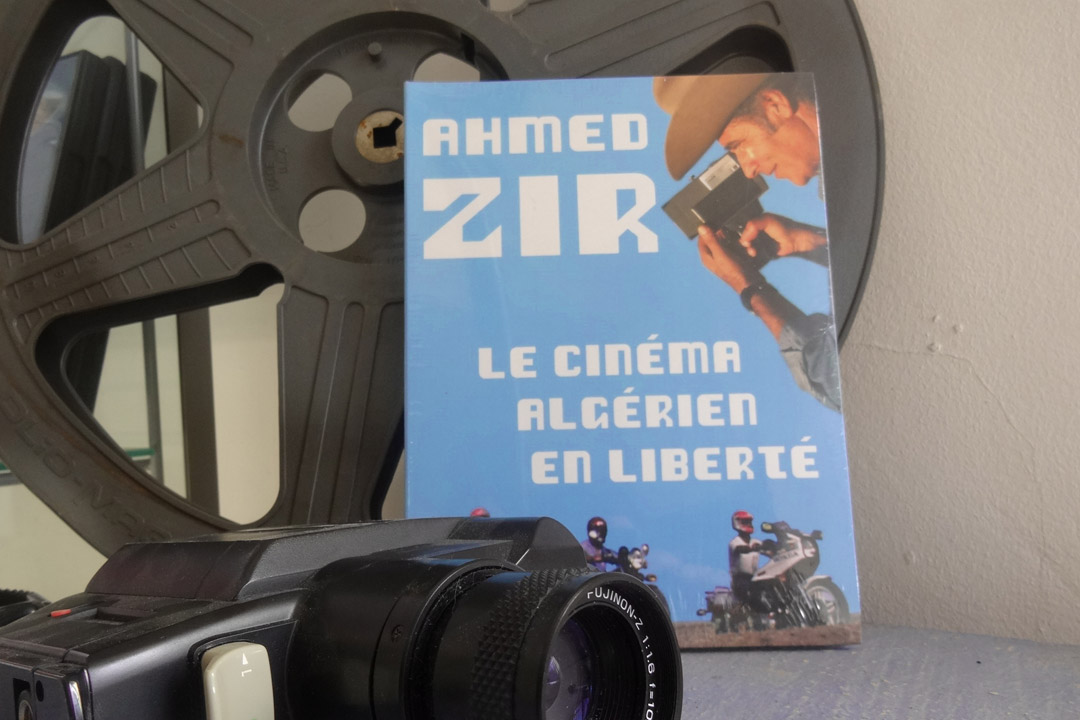 AHMED ZIR : LE CINEMA ALGERIEN EN LIBERTE 21 films courts, Algérie, 1979-2010, version universelle, sans dialogue, 112mn